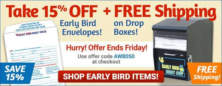 15% off Early Bird Envelopes, Free Shipping on Drop Boxes