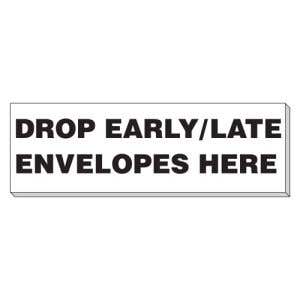 Early Late Envelope Drop Sign